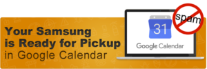 Your Samsung is Ready for Pickup – Fix Google Calendar Spam (Video)